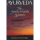 Ayurveda: The Gentle Health System, Hans. H. Rhyner