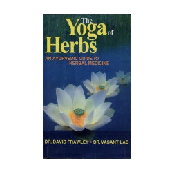 THE YOGA OF HERBS, dr. DAVID FRAWLEY, dr. VASANT LAD