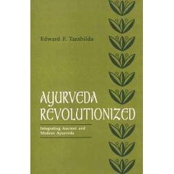 AYURVEDA REVOLUTIONIZED, EDWARD F. TARABILDA