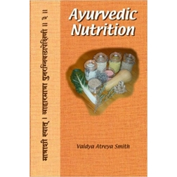 Ayurvedic Nutrition, Vaidya Atreya Smith