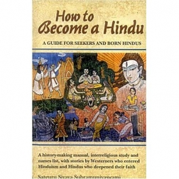 HOW TO BECOME A HINDU, Satguru Sivaya Subramuniyaswami