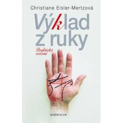 Výklad z ruky - Praktická cvičení, C. Eisler-Mertzová
