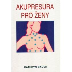 AKOPRESURA PRO ŽENY, Cathryn Bauer