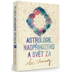 Astrologie, nadpřirozeno a svět Za, Sri Chinmoy